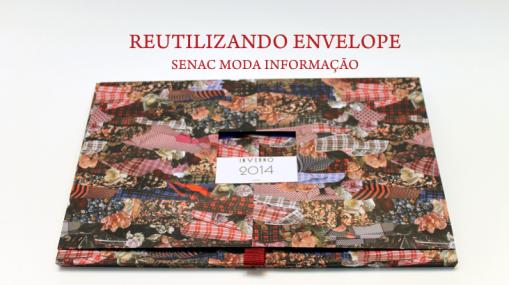 Transformando Envelope em Arquivo - Envelope Senac Moda e informação