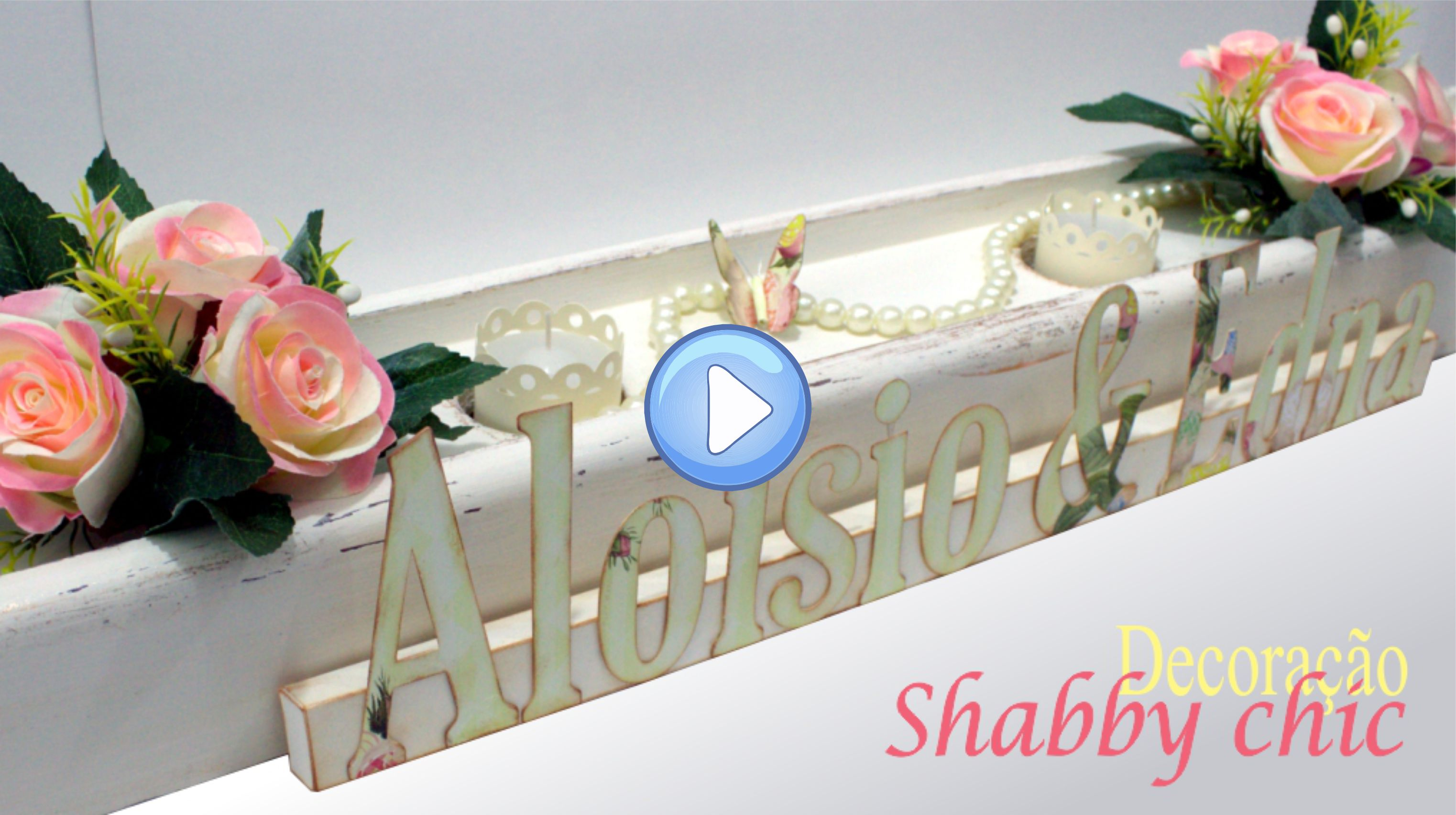 Decoração Estilo Shabby Chic