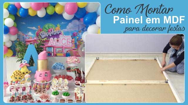 Como montar painel de MDF para decorar festas